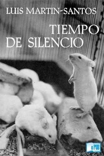 Tiempo de silencio de Luis-Martin-Santos