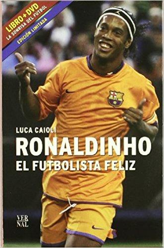 """Libro: """"Ronaldinho, el fútbolista feliz"""""""