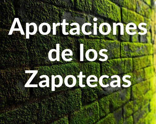 Aportes de los zapotecas